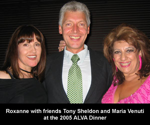 Roxanne with friends Tony Sheldon and Maria Venuti at the 2005 ALVA Dinner